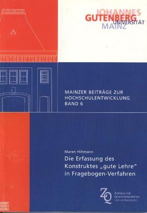 """Die Erfassung des Konstrukts """"gute Lehre"""" in Fragebogen-Verfahren von Hiltmann,  Maren"""