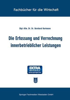 Die Erfassung und Verrechnung innerbetrieblicher Leistungen von Hartmann,  Bernhard
