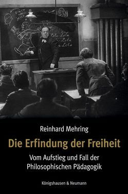 Die Erfindung der Freiheit von Mehring,  Reinhard