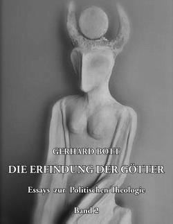Die Erfindung der Götter Band 2 von Bott,  Gerhard