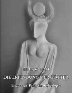 Die Erfindung der Götter von Bott,  Gerhard
