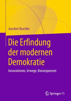 Die Erfindung der modernen Demokratie von Raschke,  Joachim