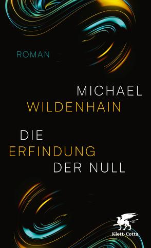 Die Erfindung der Null von Wildenhain,  Michael