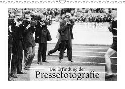 Die Erfindung der Pressefotografie – Aus der Sammlung Ullstein 1894-1945 (Wandkalender 2018 DIN A3 quer) von bild Axel Springer Syndication GmbH,  ullstein