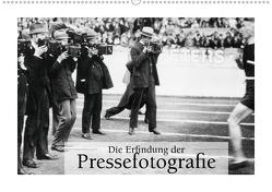Die Erfindung der Pressefotografie – Aus der Sammlung Ullstein 1894-1945 (Wandkalender 2021 DIN A2 quer) von bild Axel Springer Syndication GmbH,  ullstein