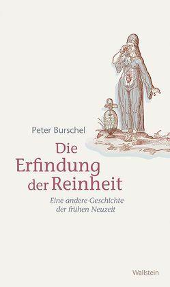 Die Erfindung der Reinheit von Burschel,  Peter