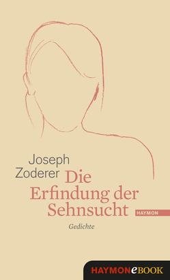 Die Erfindung der Sehnsucht von Zoderer,  Joseph