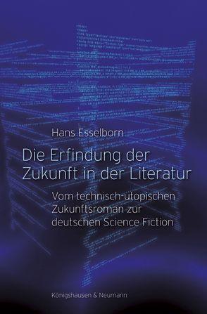 Die Erfindung der Zukunft in der Literatur von Esselborn,  Hans