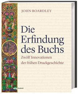 Die Erfindung des Buchs von Boardley,  John