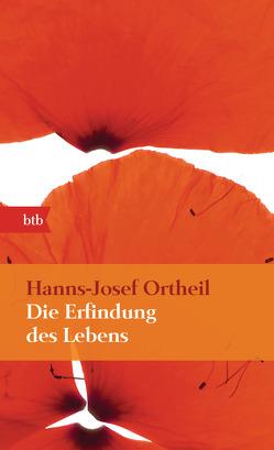 Die Erfindung des Lebens von Ortheil,  Hanns-Josef
