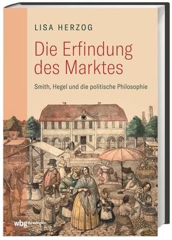Die Erfindung des Marktes von Engels,  Eva, Herzog,  Lisa