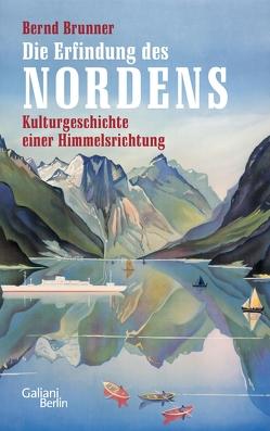 Die Erfindung des Nordens von Brunner,  Bernd