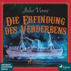 Die Erfindung des Verderbens von Chiriac,  Vlad, Verne,  Jules