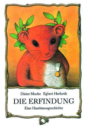 Die Erfindung von Herfurth,  Egbert, Mucke,  Dieter
