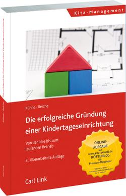 Die erfolgreiche Gründung einer Kindertageseinrichtung von Kühne,  Jenny, Reiche,  Matthias