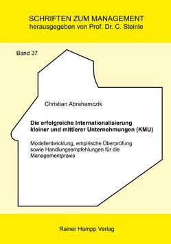 Die erfolgreiche Internationalisierung kleiner und mittlerer Unternehmungen (KMU) von Abrahamczik,  Christian