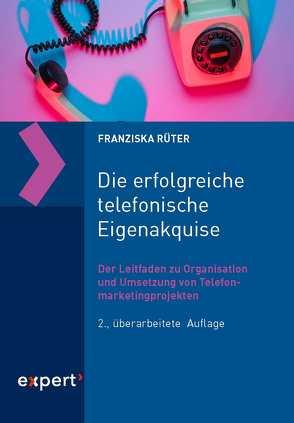 Die erfolgreiche telefonische Eigenakquise von Rüter,  Franziska