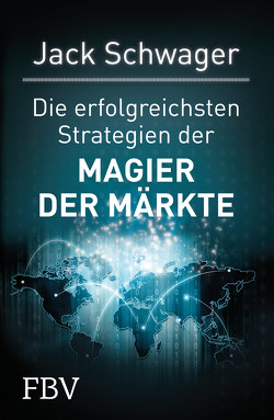 Die erfolgreichsten Strategien der Magier der Märkte von Schwager,  Jack D.