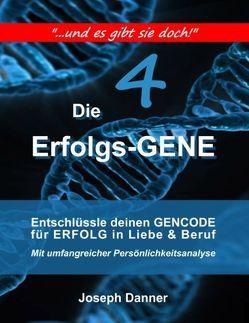 Die Erfolgs-Gene von Danner,  Joseph