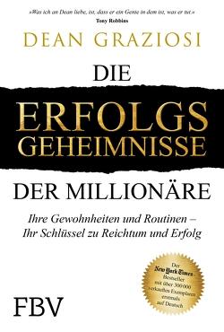 Die Erfolgsgeheimnisse der Millionäre von Graziosi,  Dean