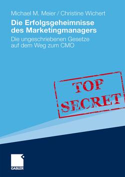 Die Erfolgsgeheimnisse des Marketingmanagers von Meier,  Michael, Wichert,  Christine