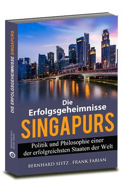 Die Erfolgsgeheimnisse Singapurs von Fabian,  Frank, Seitz,  Bernhard