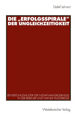"""Die """"Erfolgsspirale"""" der Ungleichzeitigkeit von Lehnert,  Detlef"""