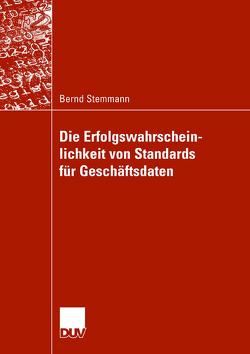 Die Erfolgswahrscheinlichkeit von Standards für Geschäftsdaten von Stemmann,  Bernd