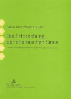 Die Erforschung der chemischen Sinne von Grießer,  Wilfried, Krist,  Sabine