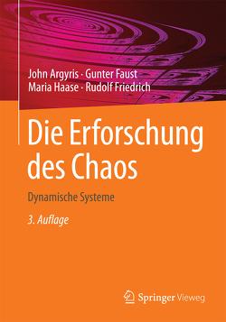 Die Erforschung des Chaos von Argyris,  John, Faust,  Gunter, Friedrich,  Rudolf, Haase,  Maria