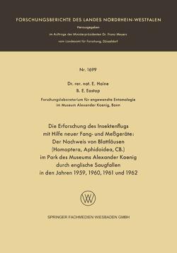 Die Erforschung des Insektenflugs mit Hilfe neuer Fang- und Meßgeräte: Der Nachweis von Blattläusen (Homoptera, Aphidoidea, CB.) im Park des Museums Alexander Koenig durch englische Saugfallen in den Jahren 1959, 1960, 1961 und 1962 von Haine,  Else