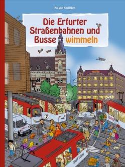 Die Erfurter Straßenbahnen und Busse wimmeln von Kai von Kindleben