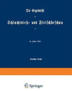 Die Ergebnisse der Schlachtvieh- und Fleischbeschau im Deutschen Reiche von NA,  NA