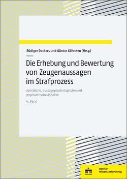 Die Erhebung und Bewertung von Zeugenaussagen im Strafprozess von Deckers,  Rüdiger, Köhnken,  Günter