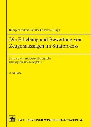 Die Erhebung von Zeugenaussagen im Strafprozess von Deckers,  Rüdiger, Könken,  Günter