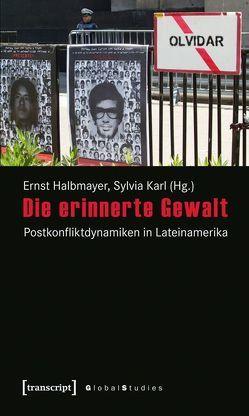 Die erinnerte Gewalt von Halbmayer,  Ernst, Karl,  Sylvia