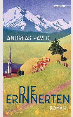 Die Erinnerten von Pavlic,  Andreas