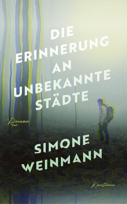 Die Erinnerung an unbekannte Städte von Weinmann,  Simone