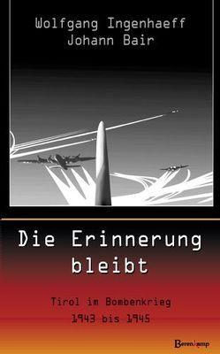 Die Erinnerung bleibt von Bair,  Johann, Ingenhaeff,  Wolfgang