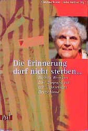 """""""…die Erinnerung darf nicht sterben…"""" von Bruder,  Franziska, Kleffner,  Heike"""