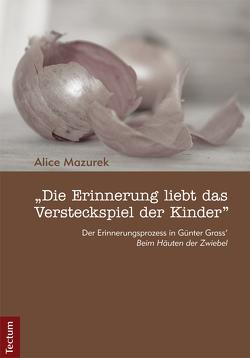 """""""Die Erinnerung liebt das Versteckspiel der Kinder"""" von Mazurek,  Alice"""