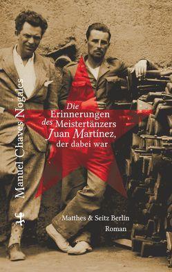 Die Erinnerungen des Meistertänzers Juan Martinez, der dabei war von Chaves Nogales,  Manuel, Henseleit,  Frank