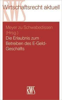 Die Erlaubnis zum Betreiben des E-Geld-Geschäfts von Meyer zu Schwabedissen,  Gustav