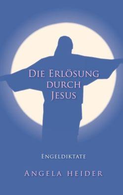 Die Erlösung durch Jesus von Heider,  Angela
