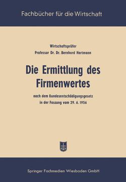 Die Ermittlung des Firmenwertes von Hartmann,  Bernhard