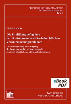 Die Ermittlungsbefugnisse der EG-Kommission im kartellrechtlichen Voruntersuchungsverfahren von Vocke,  Christian
