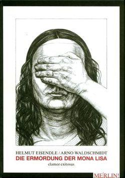 Die Ermordung der Mona Lisa von Eisendle,  Helmut, Waldschmidt,  Arno
