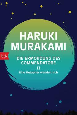 Die Ermordung des Commendatore II von Gräfe,  Ursula, Murakami,  Haruki