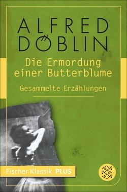 Die Ermordung einer Butterblume von Döblin,  Alfred