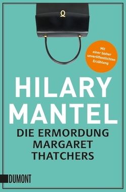 Die Ermordung Margaret Thatchers von Löcher-Lawrence,  Werner, Mantel,  Hilary